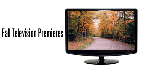 Fall Television Premieres