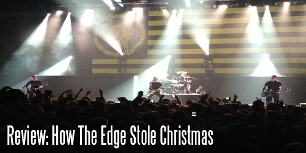 Review: How The Edge Stole Christmas