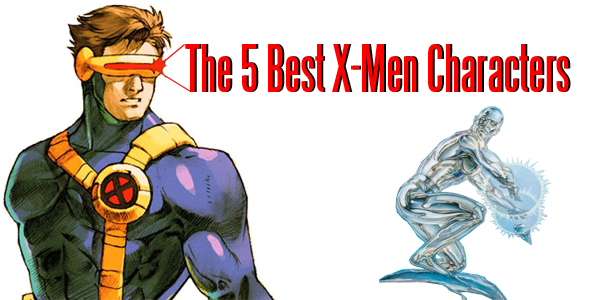 The 5 Best X-Men Characters