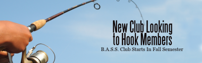 Get Hooked: B.A.S.S. Club Begins for Fall Semester