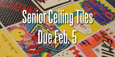 Senior Ceiling Tiles Due Feb. 5