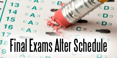 Final Exams Alter Schedule