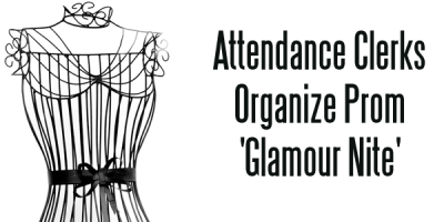 Attendance Clerks Organize Prom &#8216;Glamour Nite&#8217;