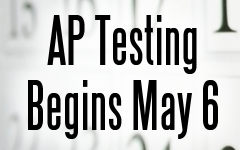 AP Testing Begins May 6