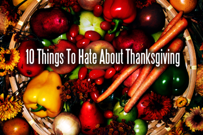 List: 10 Things To Hate About Thanksgiving