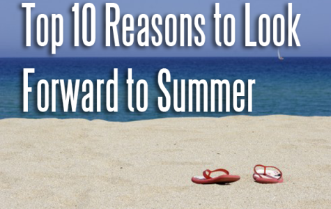 Top 10 Reasons to Look Forward to Summer