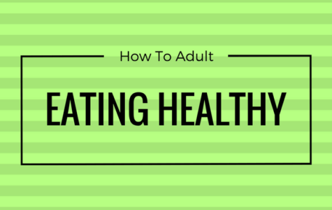 How to Adult: Eating Healthy