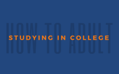 How to Adult: Studying in College