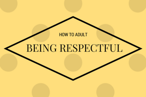 How To Adult: Being Respectful