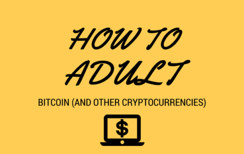 How to Adult: Bitcoin (And Other Cryptocurrencies)