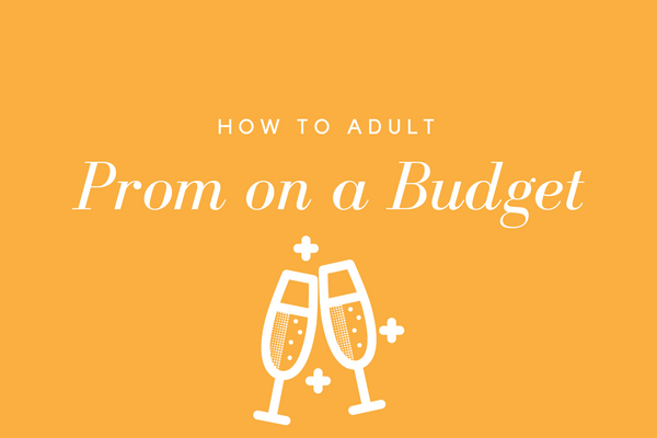 How to Adult: Prom on a Budget