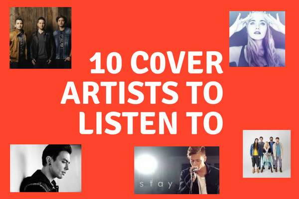 10 Cover Artists To Listen To