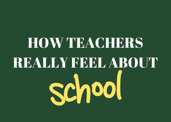 How Teachers Really Feel About School